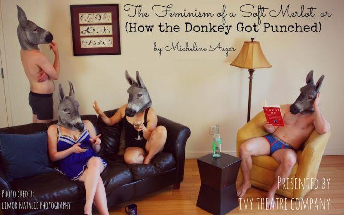Ivy Theatre Company - The Feminism of a Soft Merlot or How the Donkey Got Punched